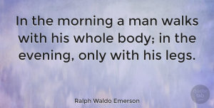 Men Quotes, Ralph Waldo Emerson Quote About Good Morning, Men, Morning Inspirational: In The Morning A Man...