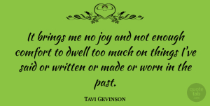 Tavi Gevinson Quote About Past, Joy, Too Much: It Brings Me No Joy...