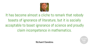 Science Quotes, Richard Dawkins Quote About Ignorance, Knowledge, Science: It Has Become Almost A...