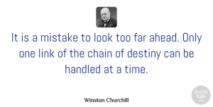 Winston Churchill Quote About Inspirational, Determination, Mistake: It Is A Mistake To...