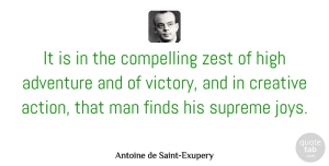 Creativity Quotes, Antoine de Saint-Exupery Quote About Life, Creativity, Adventure: It Is In The Compelling...