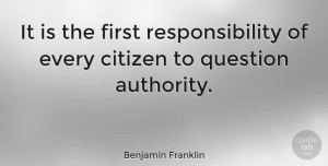 Leadership Quotes, Benjamin Franklin Quote About Leadership, Patriotic, Independent: It Is The First Responsibility...