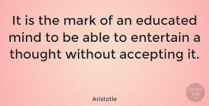 Motivational Quotes, Aristotle Quote About Inspirational, Motivational, Graduation: It Is The Mark Of...