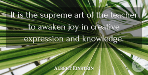Albert Einstein Quote About Inspirational, Dance, Education: It Is The Supreme Art...