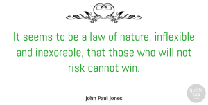 Winning Quotes, John Paul Jones Quote About Winning, Law, Risk: It Seems To Be A...