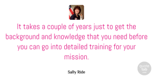 Years Quotes, Sally Ride Quote About Couple, Women, Years: It Takes A Couple Of...