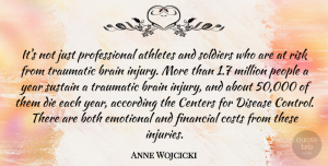 Athletes Quotes, Anne Wojcicki Quote About According, Athletes, Both, Centers, Costs: Its Not Just Professional Athletes...