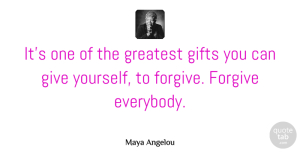 Inspirational Quotes, Maya Angelou Quote About Inspirational, Inspiring, Forgiveness: Its One Of The Greatest...