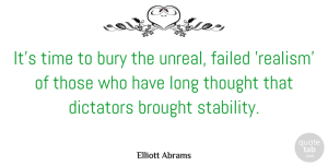 Elliott Abrams Quote About Brought, Bury, Dictators, Failed, Time: Its Time To Bury The...