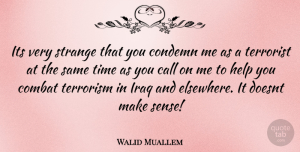 Walid Muallem Quote About Iraq, Strange, Helping: Its Very Strange That You...