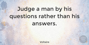 Men Quotes, Voltaire Quote About Wisdom, Clever, Men: Judge A Man By His...
