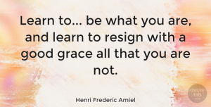 Henri Frederic Amiel Quote About Being Yourself, Inspiration, Being Single: Learn To Be What You...