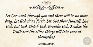 Truth Quotes, Sathya Baba Quote About Breathe, Care, Drink, Duty, Eat: Let God Work Through You...