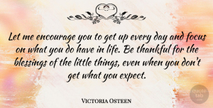 Victoria Osteen Quote About Blessings, Encourage, Life, Thankful: Let Me Encourage You To...