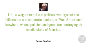 Bernie Sanders Quote About Wall, War, Class: Let Us Wage A Moral...