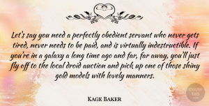 Auction Quotes, Kage Baker Quote About Auction, Far, Fly, Galaxy, Gets: Lets Say You Need A...