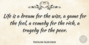 Sholom Aleichem Quote About Life, Wise, Dream: Life Is A Dream For...