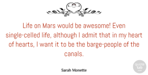 Mars Quotes, Sarah Monette Quote About Admit, Although, Life, Mars: Life On Mars Would Be...