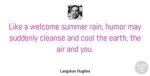 Humor Quotes, Langston Hughes Quote About Summer, Rain, Humor: Like A Welcome Summer Rain...