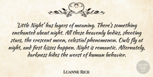 Celestial Quotes, Luanne Rice Quote About Celestial, Fly, Heavenly, Hides, Human: Little Night Has Layers Of...