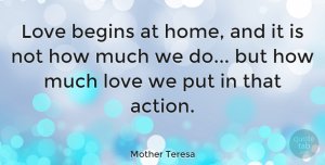 Inspiring Quotes, Mother Teresa Quote About Love, Inspirational, Inspiring: Love Begins At Home And...