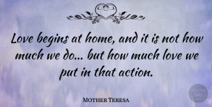 Mother Teresa Quote About Love, Inspirational, Inspiring: Love Begins At Home And...