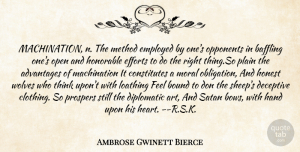 Baffling Quotes, Ambrose Gwinett Bierce Quote About Advantages, Baffling, Bound, Deceptive, Diplomatic: Machination N The Method Employed...
