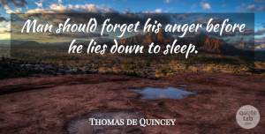 Lying Quotes, Mahatma Gandhi Quote About Good Night, Lying, Anger: Man Should Forget His Anger...