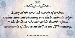 Modern Architecture Origin kenneth frampton quotes (4 quotations) | quotetab
