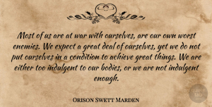 Achieve Quotes, Orison Swett Marden Quote About Achieve, Condition, Deal, Either, Expect: Most Of Us Are At...