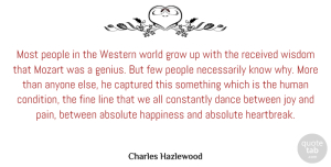Absolute Quotes, Charles Hazlewood Quote About Absolute, Anyone, Captured, Constantly, Few: Most People In The Western...
