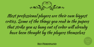 Rio Ferdinand Quote About Player, Order, Paper: Most Professional Players Are Their...
