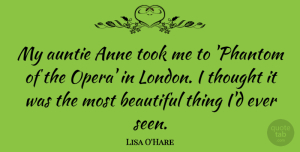 Lisa O'Hare Quote About Anne, Took: My Auntie Anne Took Me...