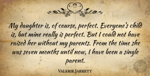 Valerie Jarrett Quote About Daughter, Mother, Children: My Daughter Is Of Course...