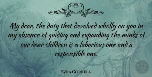 Ezra Cornell Quote About Children, Mind, Dear God: My Dear The Duty That...