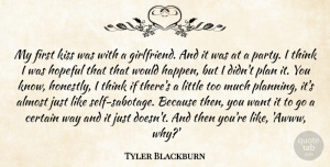 Tyler Blackburn Quote About Girlfriend, Party, Kissing: My First Kiss Was With...