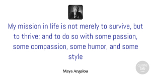Inspirational Quotes, Maya Angelou Quote About Inspirational, Life, Inspiring: My Mission In Life Is...