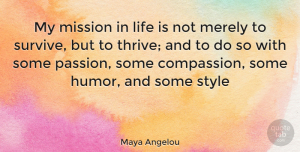 Inspiring Quotes, Maya Angelou Quote About Inspirational, Life, Inspiring: My Mission In Life Is...