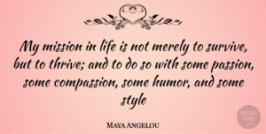 Maya Angelou Quote About Inspirational, Life, Inspiring: My Mission In Life Is...