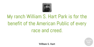 William S. Hart Quote About Benefit, Hart, Public, Ranch, William: My Ranch William S Hart...
