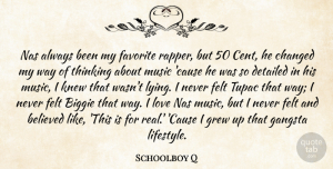Schoolboy Q Quote About Believed, Biggie, Changed, Detailed, Favorite: Nas Always Been My Favorite...