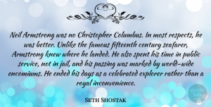 Seth Shostak Quote About Jail, World, Royal: Neil Armstrong Was No Christopher...