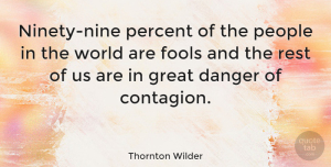 People Quotes, Thornton Wilder Quote About Funny, Ninety Nine, People: Ninety Nine Percent Of The...