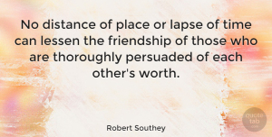 Friendship Quotes, Robert Southey Quote About Friendship, I Miss You, Missing You: No Distance Of Place Or...