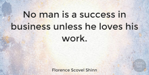 Men Quotes, Florence Scovel Shinn Quote About Men, Business Success, Enjoyment: No Man Is A Success...