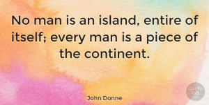 Men Quotes, John Donne Quote About Teamwork, Men, Grieving: No Man Is An Island...