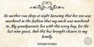 Tangee Overly Quote About Brought, Closure, Fashion, Knowing, Last: No Mother Can Sleep At...