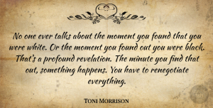 Everything Happens For A Reason Quotes, Toni Morrison Quote About White, Everything Happens For A Reason, Profound: No One Ever Talks About...