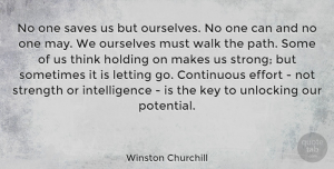 Thinking Quotes, Winston Churchill Quote About Letting Go, Strong, Thinking: No One Saves Us But...