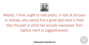 Artist Quotes, Nathaniel Hawthorne Quote About Thinking, Artist, Perspective: Nobody I Think Ought To...